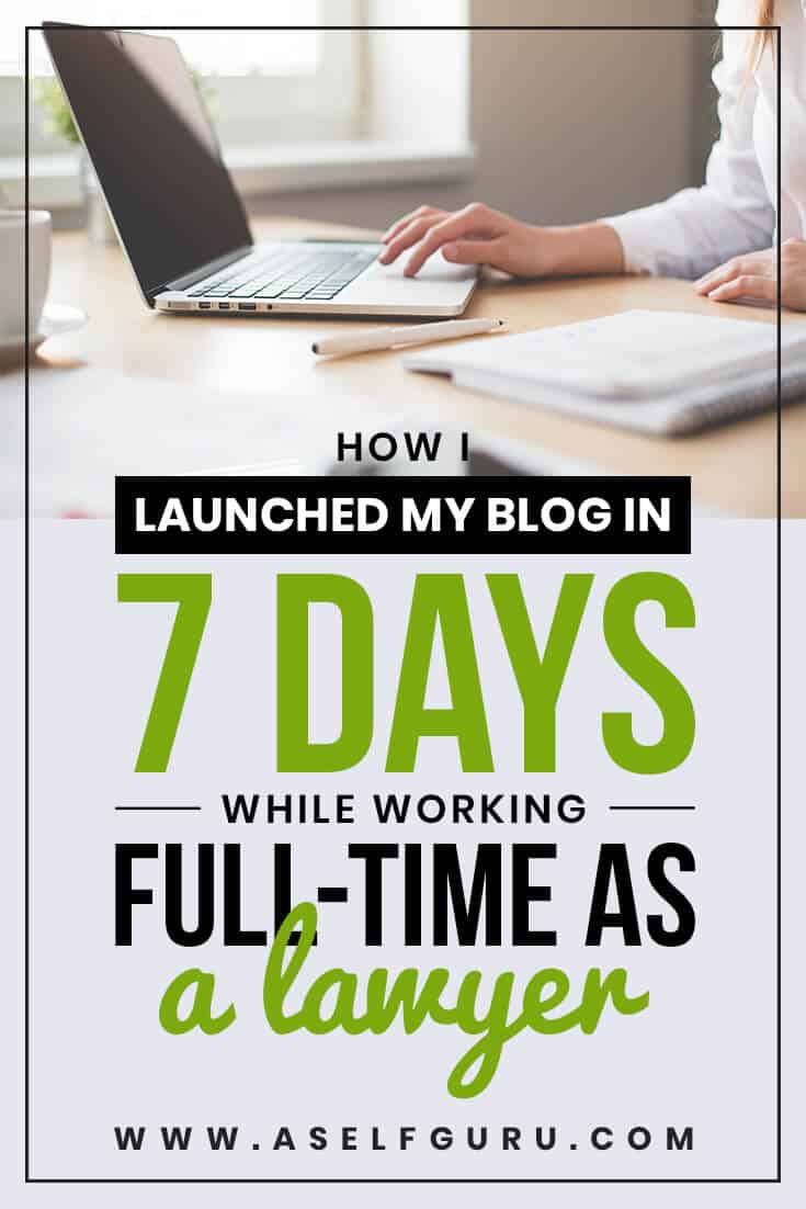 How I started my blog in 7 days while working full-time as a lawyer