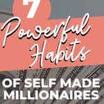7 most powerful habits of self-made millionaires