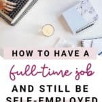 How to have a full-time job and be self-employed