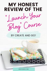 Honest review of Create and Go's Build and Launch Your Blog course
