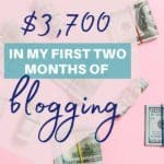 How I Made $3,700 in My First Two Months of Blogging