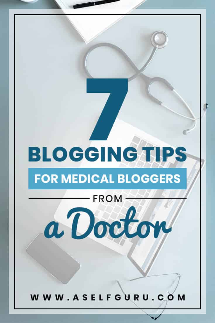 7 Blogging tips for medical bloggers from a doctor