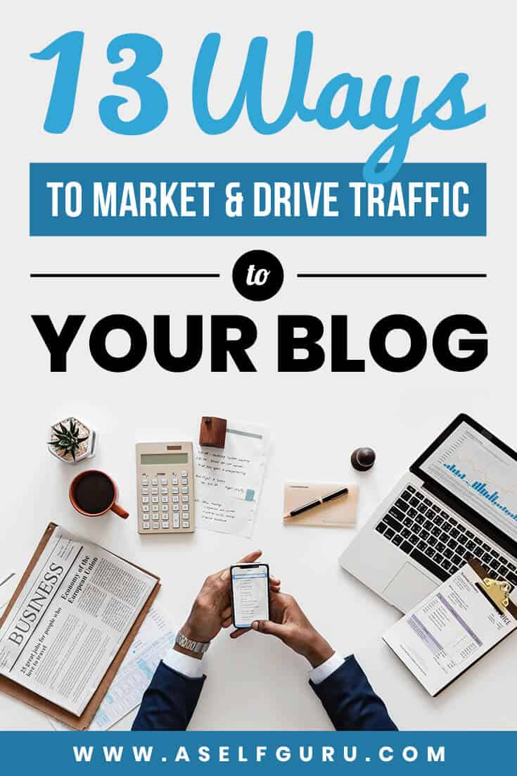 13 ways to market your blog and drive traffic to your blog