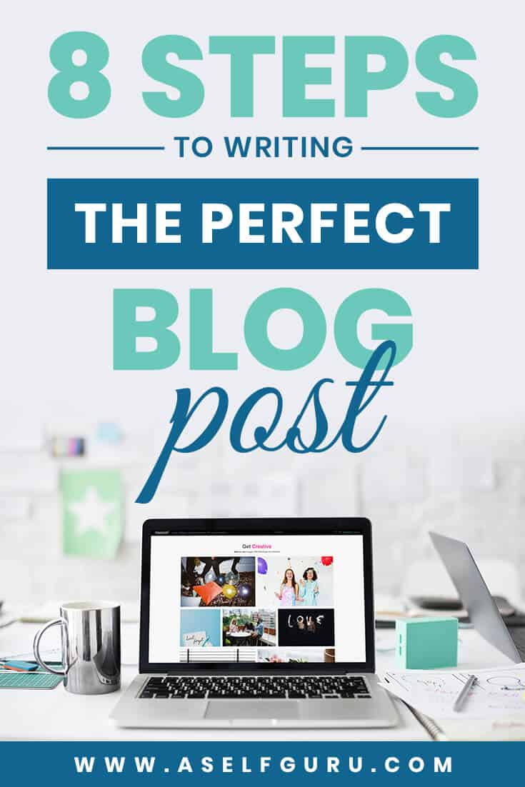 8 Steps to writing the perfect blog post