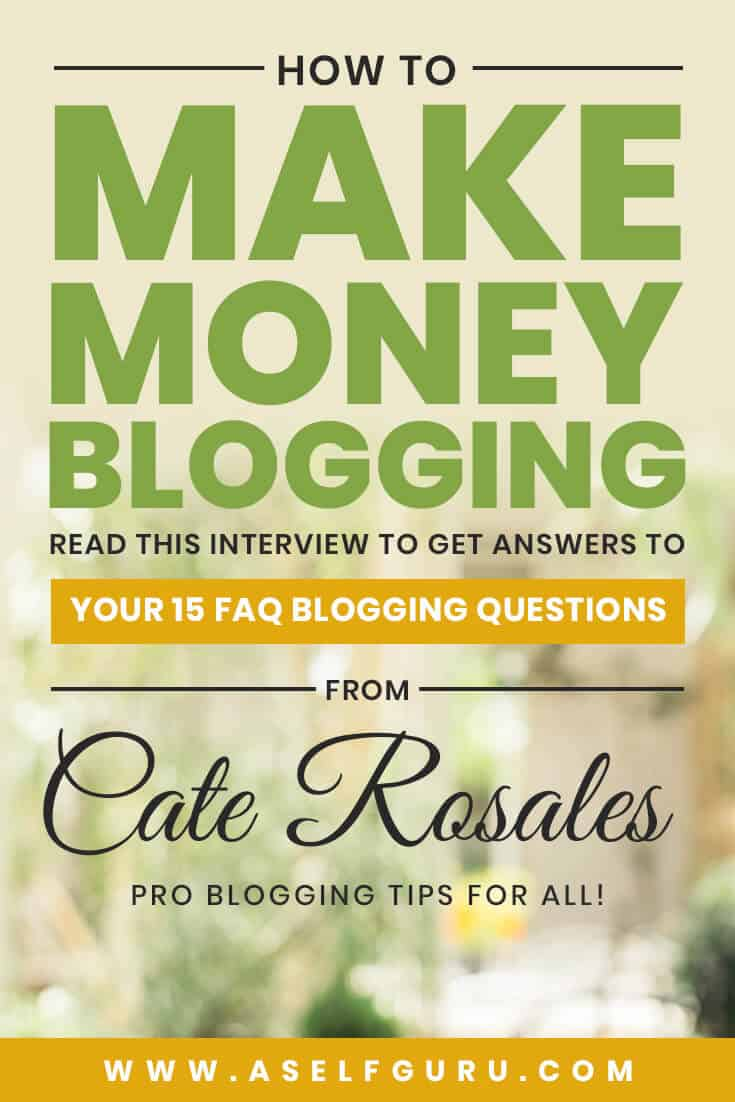 Becoming a blogger: Make money blogging interview with Cate Rosales by ASelfGuru.com