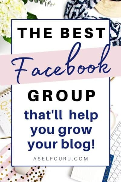4 reasons every blogger and entrepreneur should join this facebook group ASelfGuru Biz Blog Community