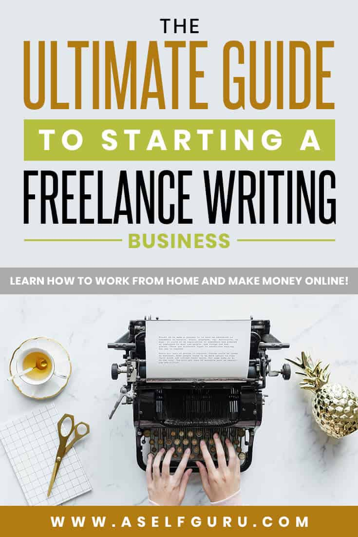 The ultimate guide to starting a freelance writing business