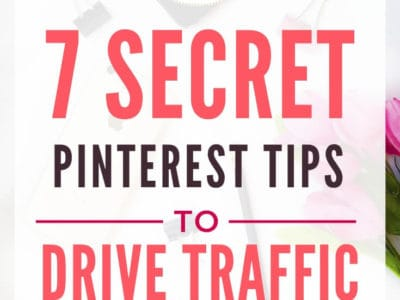 7 Secret Pinterest Tips to drive traffic to your blog