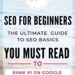 SEO Basics: Guide for beginners to understanding SEO and mastering SEO