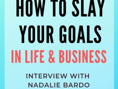 How to slay your goals, interview with Nadalie Bardo