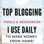 Top Blogging tools and resources I use to make money from home