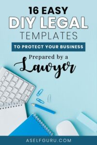 16 Easy DIY Legal Templates for Entrepreneurs to Protect Your Business Legally