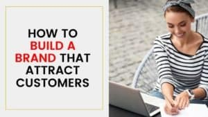 Brand Clarity How to attract more customers branding tips