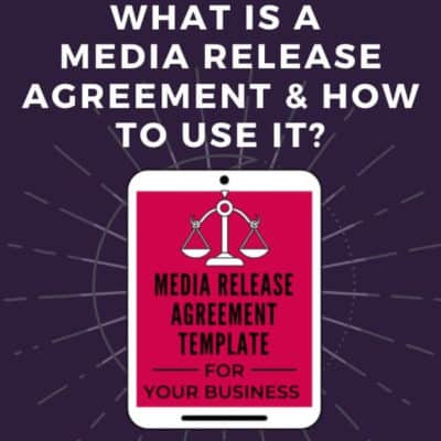 What is a Media Release Agreement and How to Use It?