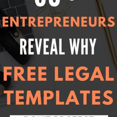 Why 50+ Savvy Entrepreneurs DON'T Trust FREE Legal Templates To Protect Their Business