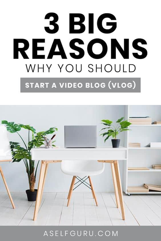 3 big reasons why you should start a video blog (vlog)