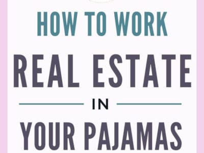 How to Start Working Real Estate in Your Pajamas