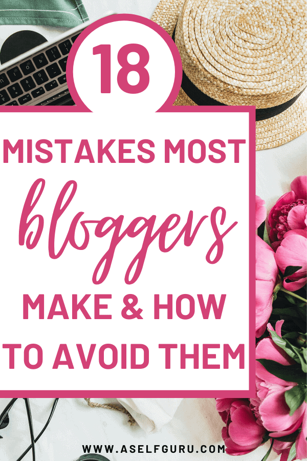 18 Blogging Mistakes to Avoid