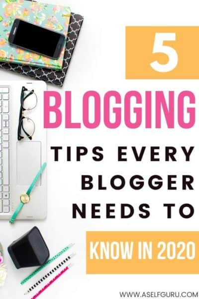 Blogging tips every blogger needs to remember in 2020