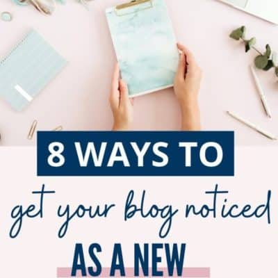 8 Easy Ways to Get Your Blog Noticed as a New Blogger