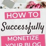 How to Monetize Your Blog in 7 Steps