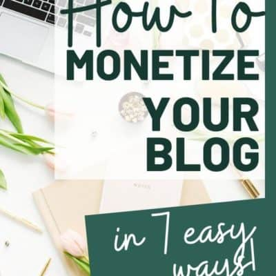 How Bloggers Make Money: 7 Ways to Monetize