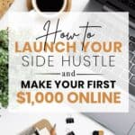 How to launch your side hustle and make your first $1,000 online