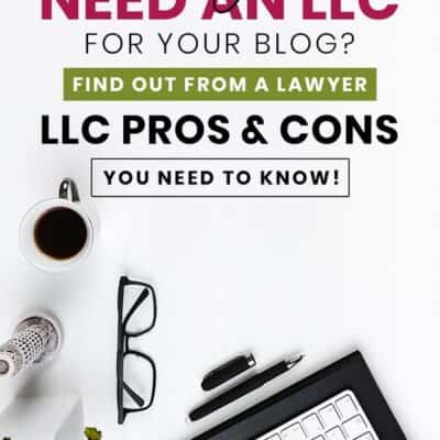 The Ultimate Guide to Forming An LLC for Bloggers – Tips from a Lawyer & Blogger