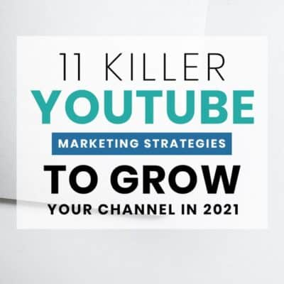 YouTube Marketing – 11 Best Marketing Strategies To Grow Your YouTube Channel