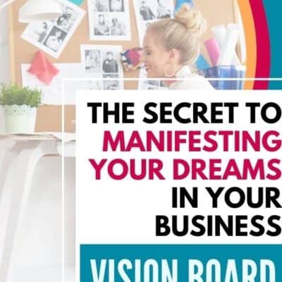 Vision Board for Business: How to Create One to Manifest Your Dreams