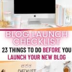 blog launch checklist-things to do before you start a blog