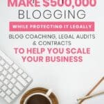 How to make $500,000 blogging while protecting it legally with these tips