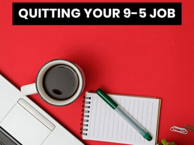 7 Things to do before quitting your 9 to 5 job