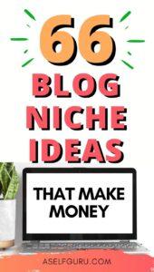 66 Blog Niche Ideas That Make Money